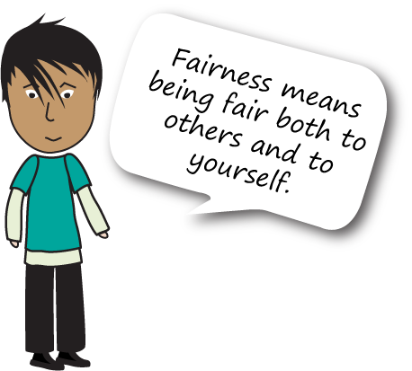 "This image is a person with a speech bubble that says ""Fairness means being fair both to others and to yourself."""